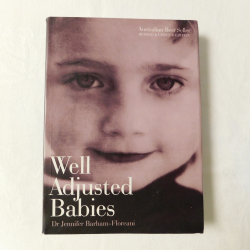 Well Adjusted Babies by Dr. Jennifer Barham-Floreani (PB 2006) | Books & More Bookstore