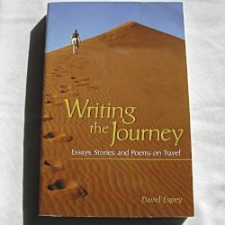 Writing the Journey Essays, Stories, and Poems on Travel by David Espey (PB 2005) | Books & More Bookstore