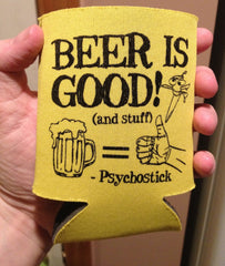 "Koozie - ""Beer is Good"""