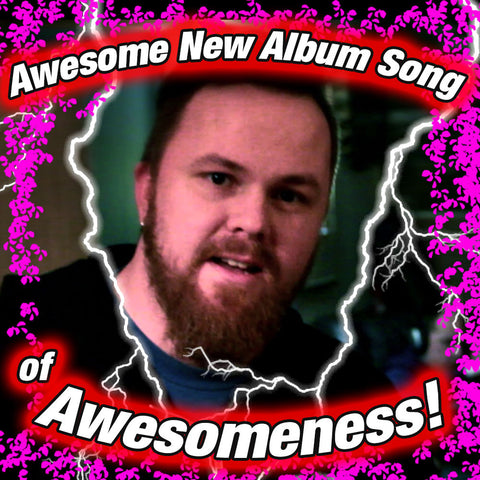 "Song Download- ""Awesome New Album Song of Awesomeness"""