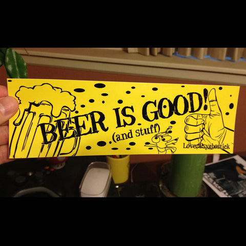 "Sticker- ""Beer is Good"" (Vinyl Sticker, 8.5'' x 2.75'')"