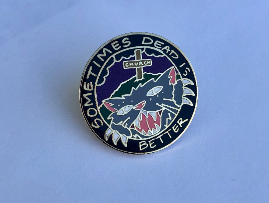 Sometimes Dead Is Better - Pet Sematary Enamel Pin