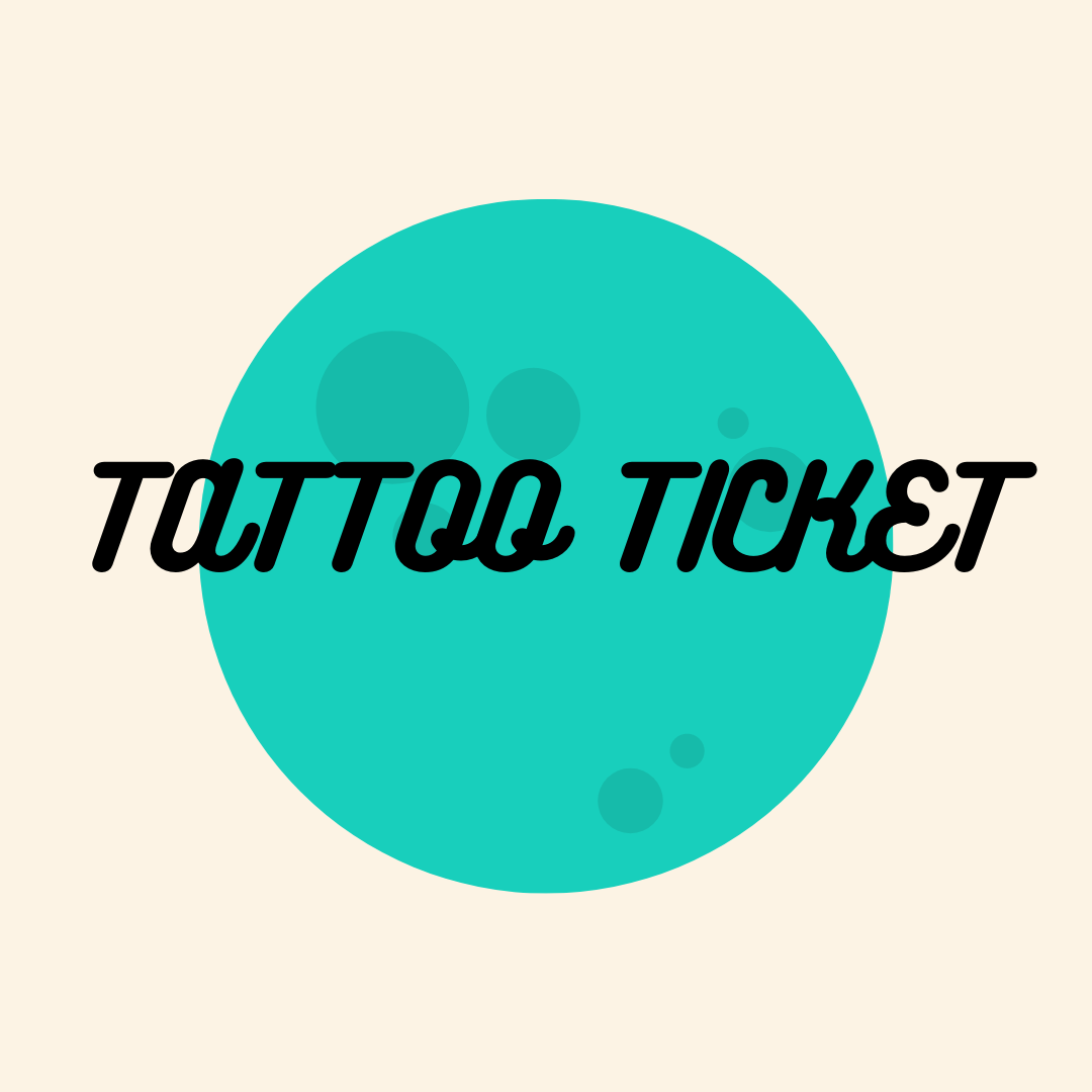 Tattoo Ticket