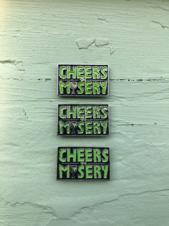 Cheers to Misery Enamel Pin