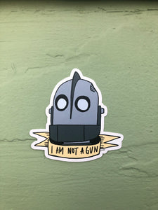 I Am Not a Gun - Iron Giant sticker