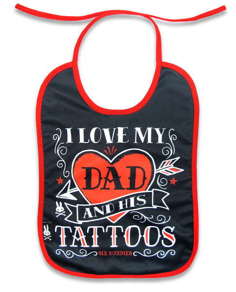 I Love My Dad Tattoo Bib By Six Bunnies