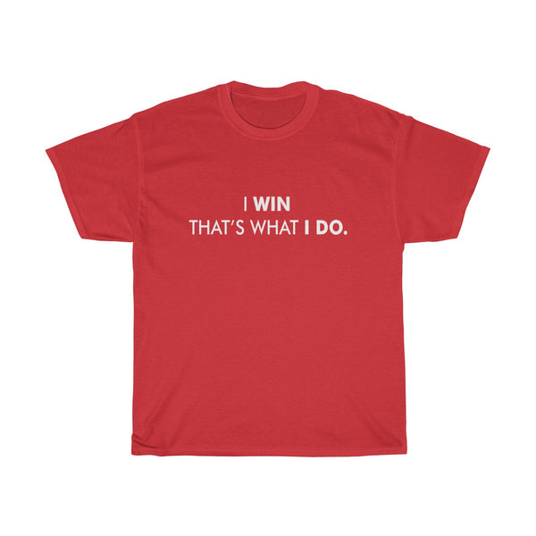 I Win That's What I Do Motivational T Shirts Premium Man T-Shirt
