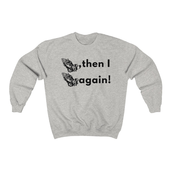 Prayed, Then I Prayed Again - T-Shirts Unisex Sweatshirt