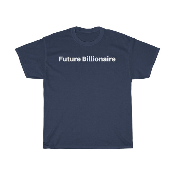 Future Billionaire T-Shirt Premium with White Text
