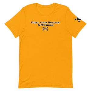 FIGHT YOUR BATTLES W/FASHION T-Shirt