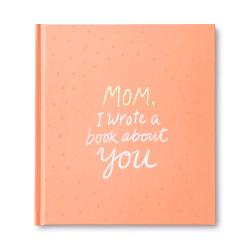 Mom, I Wrote a Book About You - Gifts for People With Cancer