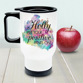 Personalised Positive Pants White Travel Mug