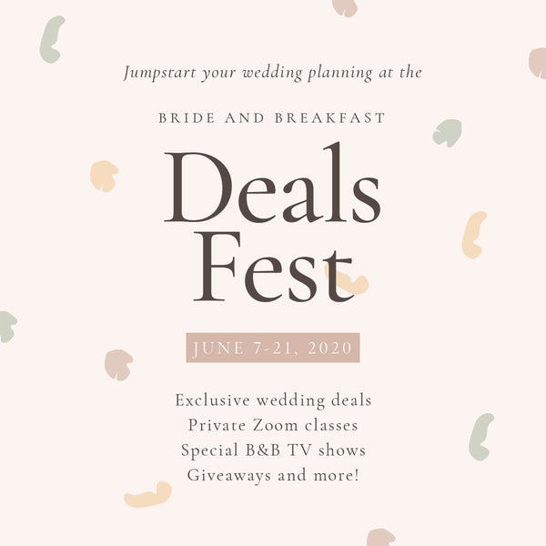 Bride and Breakfast Deals Fest(June 7-21,2020)