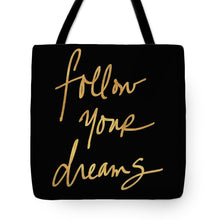 Load image into Gallery viewer, Follow Your Dreams On Black Tote Bag