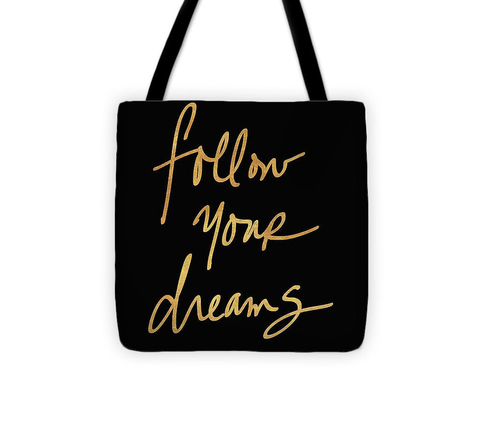 Explorations-SFI: Follow Your Dreams On Black Tote Bag