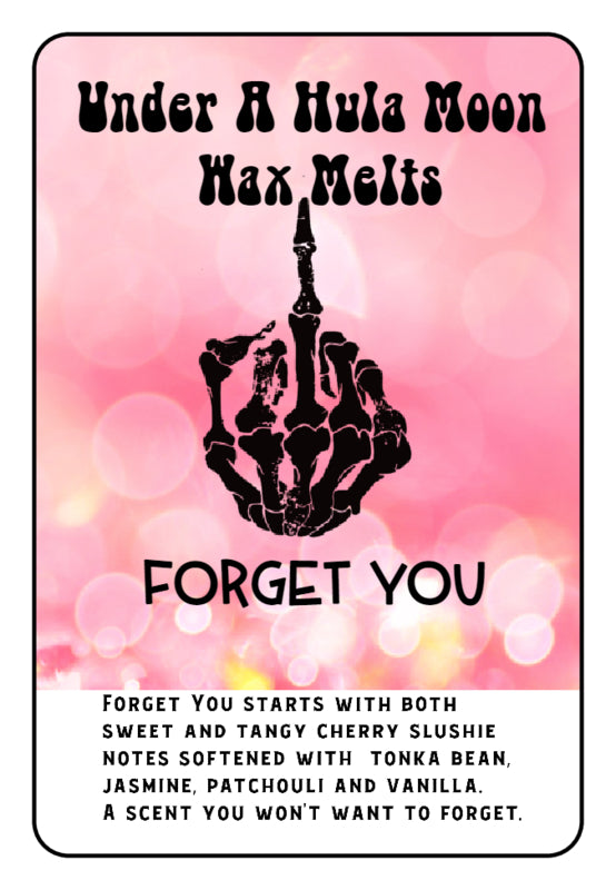 """Forget You"" Wax Melts"