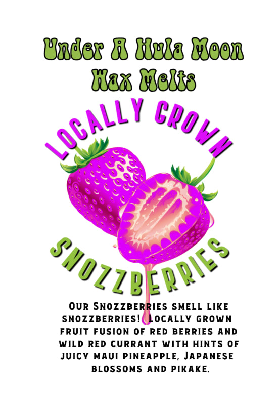 Locally Grown Snozzberries Wax Melts