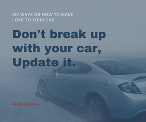 Don't Break Up with Your Car, Update It