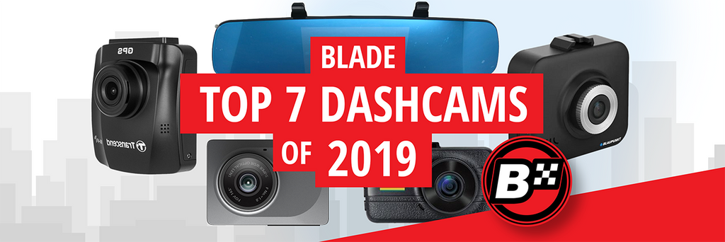 Blade's Top 7 Dashcam of 2019