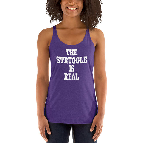 The Struggle Is Real Women's Racerback Tank