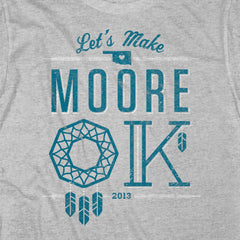 MAKE MOORE OK - Grey
