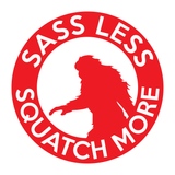 Sass Less Squatch More Vinyl Decal - Bigfoot Decal, Bigfoot Sticker, Sasquatch Decal, Sasquatch Sticker, Laptop Decal, Water Bottle Decal - Dukes Decals