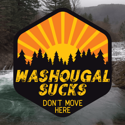 Washougal Sucks Don't Move Here Decal - Washougal Decal, Washougal Sticker, Washington Decal, Laptop Decal, Window Decal, Water Bottle Decal