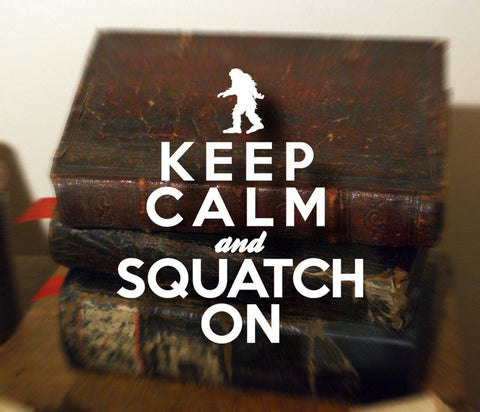 Keep Calm And Squatch On Vinyl Decal - Bigfoot Decal, Bigfoot Sticker, Sasquatch Decal, Sasquatch Sticker, Car Sticker, WIndow Sticker - Dukes Decals