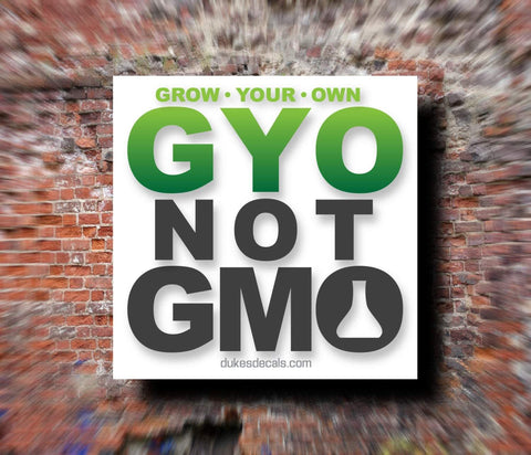 Grow Your Own Not GMO | Contour-Cut Vinyl Decal | Laptop Decal | Car Window Decal | Water Bottle Sticker | Phone Decal | Bumper Sticker - Dukes Decals