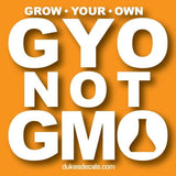 Grow Your Own Not GMO | Contour-Cut Vinyl Decal | Laptop Decal | Car Window Decal | Water Bottle Sticker | Phone Decal | Bumper Sticker