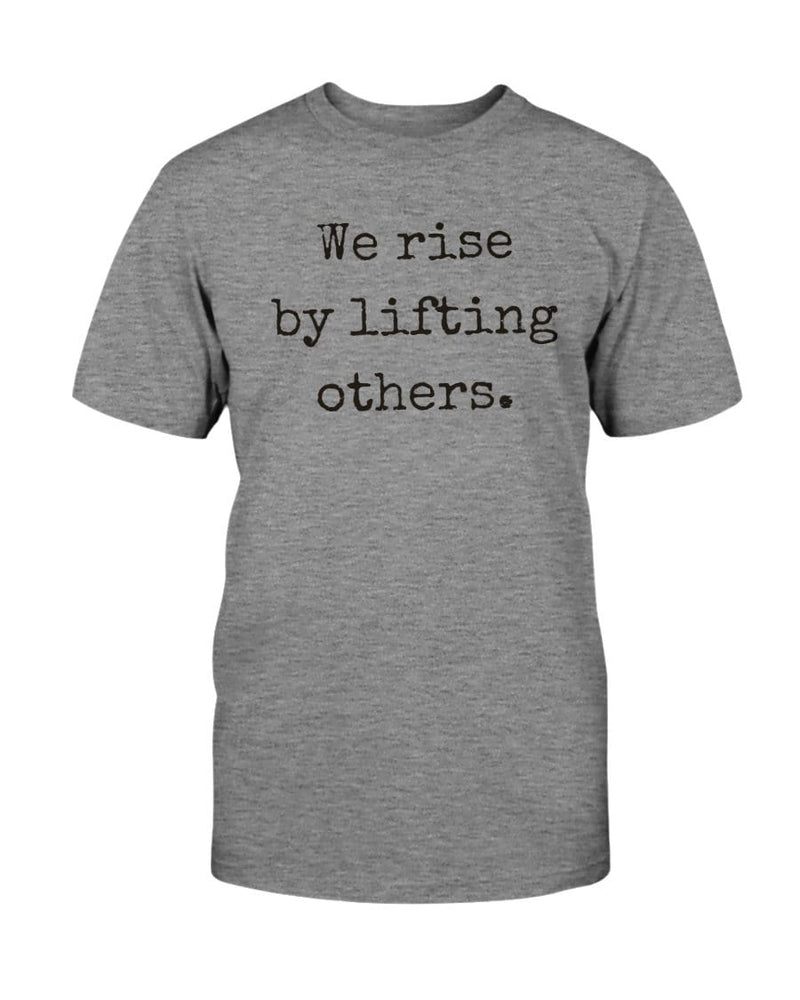 Fuel Apparel Bella + Canvas Unisex T-Shirt / Athletic Heather / S we rise by lifting others 01-A8A8A8-S