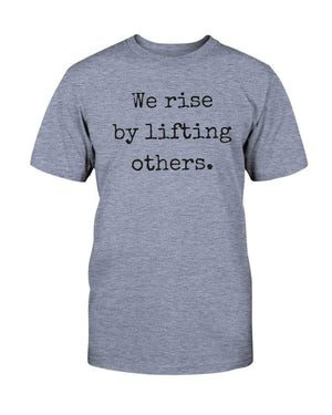 Fuel Apparel Bella + Canvas Unisex T-Shirt / Heather Blue / S we rise by lifting others 01-B4BFDE-S