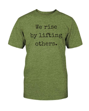 Fuel Apparel Bella + Canvas Unisex T-Shirt / Heather Green / S we rise by lifting others 01-829A41-S