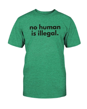Fuel Apparel Bella + Canvas Unisex T-Shirt / Heather Kelly / S No human is illegal 01-0DC381-S