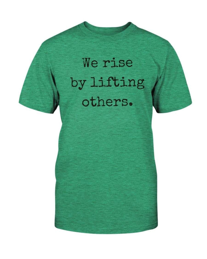 Fuel Apparel Bella + Canvas Unisex T-Shirt / Heather Kelly / S we rise by lifting others 01-0DC381-S