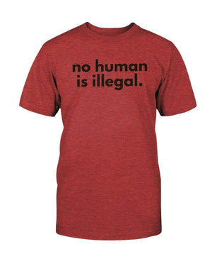 Fuel Apparel Bella + Canvas Unisex T-Shirt / Heather Red / S No human is illegal 01-D31A1A-S