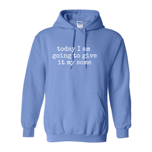 Print Melon Inc. Sweaters/Hoodies S / Carolina Blue give it my some hoodie melon 353832