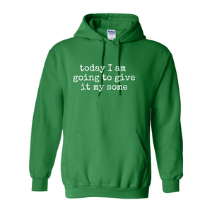Print Melon Inc. Sweaters/Hoodies S / Irish Green give it my some hoodie melon 353823