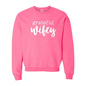 Print Melon Inc. Sweaters/Hoodies S / Safety Pink grateful wifey sweatshirt 316116