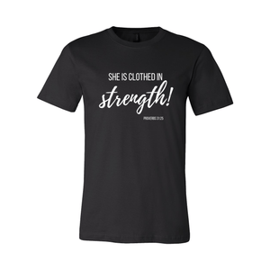 Print Melon Inc. T-Shirts 2XL / Black She is clothed in strength 98030