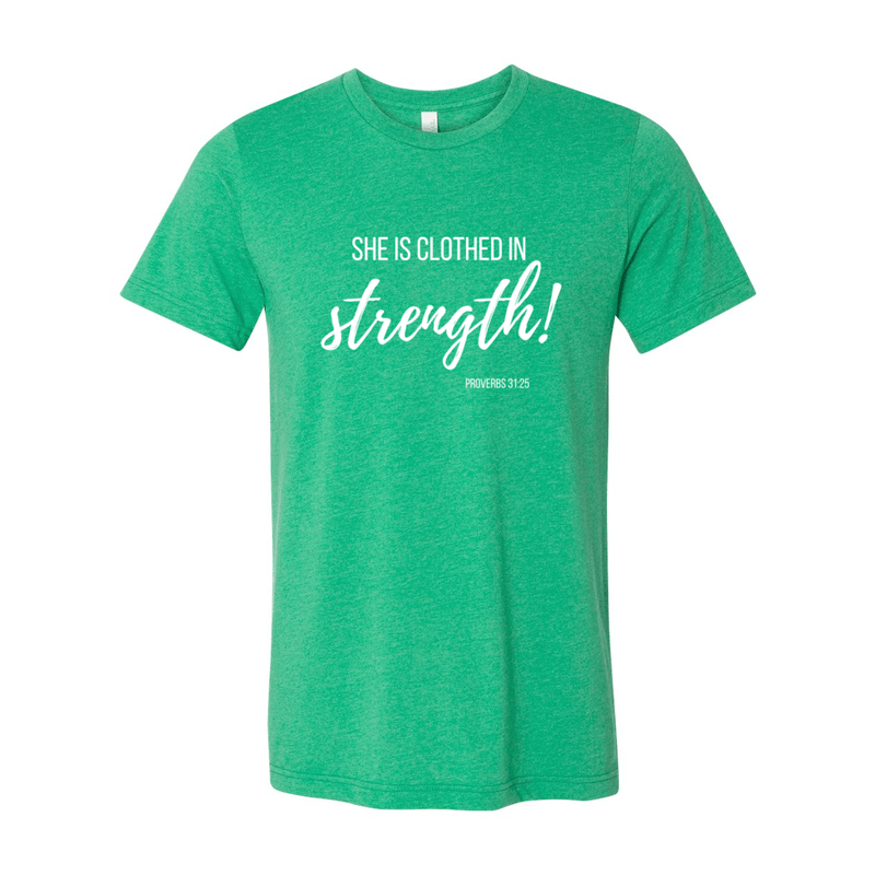 Print Melon Inc. T-Shirts 2XL / Heather Kelly She is clothed in strength 98031