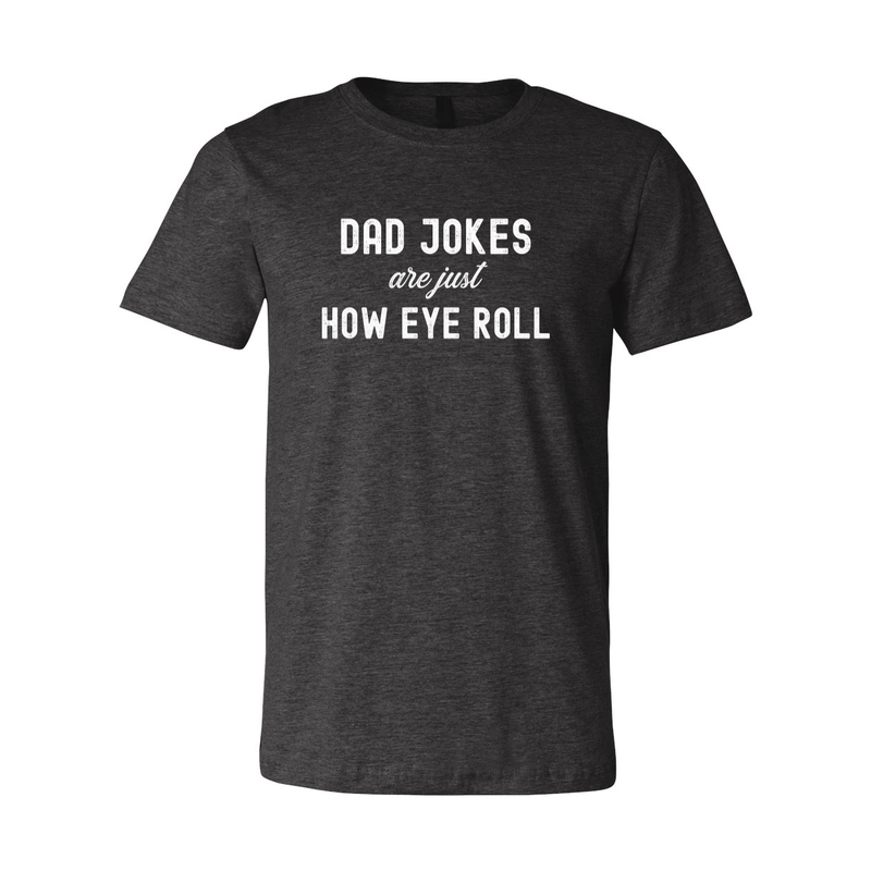 Print Melon Inc. T-Shirts S / Dark Grey Heather dad jokes are just print melon 100614