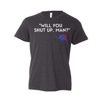 Print Melon Inc. T-Shirts S / Dark Grey Heather will you shut up youth 327951