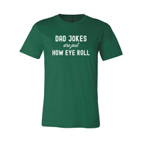 Print Melon Inc. T-Shirts S / Evergreen dad jokes are just print melon 100607