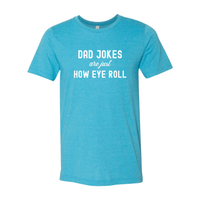 Print Melon Inc. T-Shirts S / Heather Aqua dad jokes are just print melon 100609