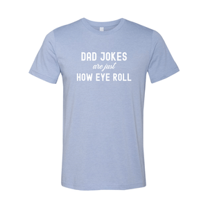 Print Melon Inc. T-Shirts S / Heather Blue dad jokes are just print melon 100617