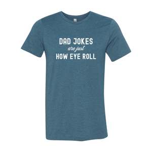 Print Melon Inc. T-Shirts S / Heather Deep Teal dad jokes are just print melon 100608