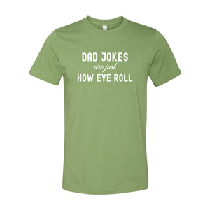 Print Melon Inc. T-Shirts S / Heather Green dad jokes are just print melon 100615