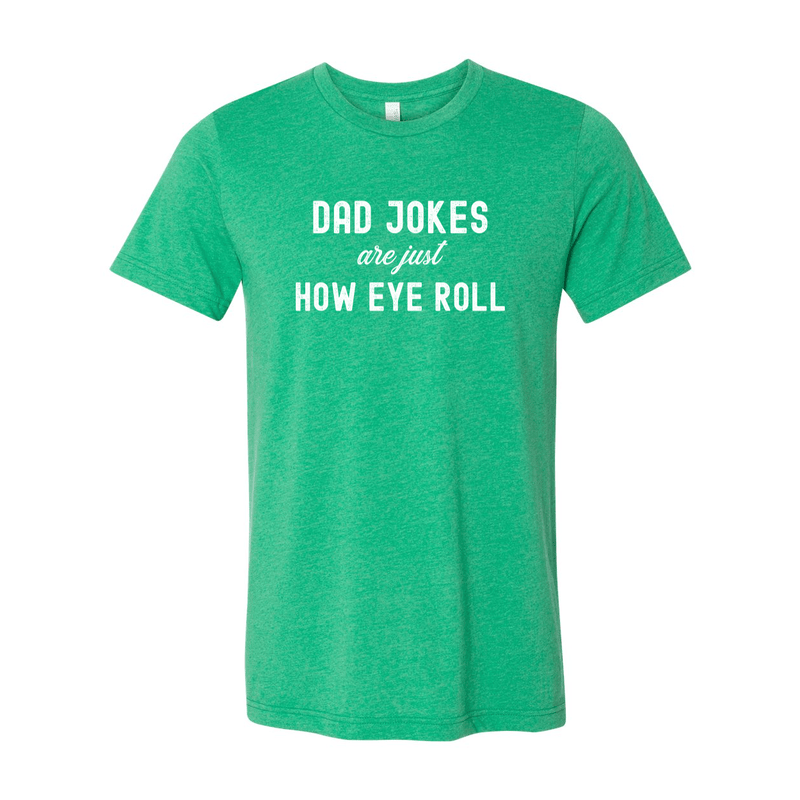 Print Melon Inc. T-Shirts S / Heather Kelly dad jokes are just print melon 100606
