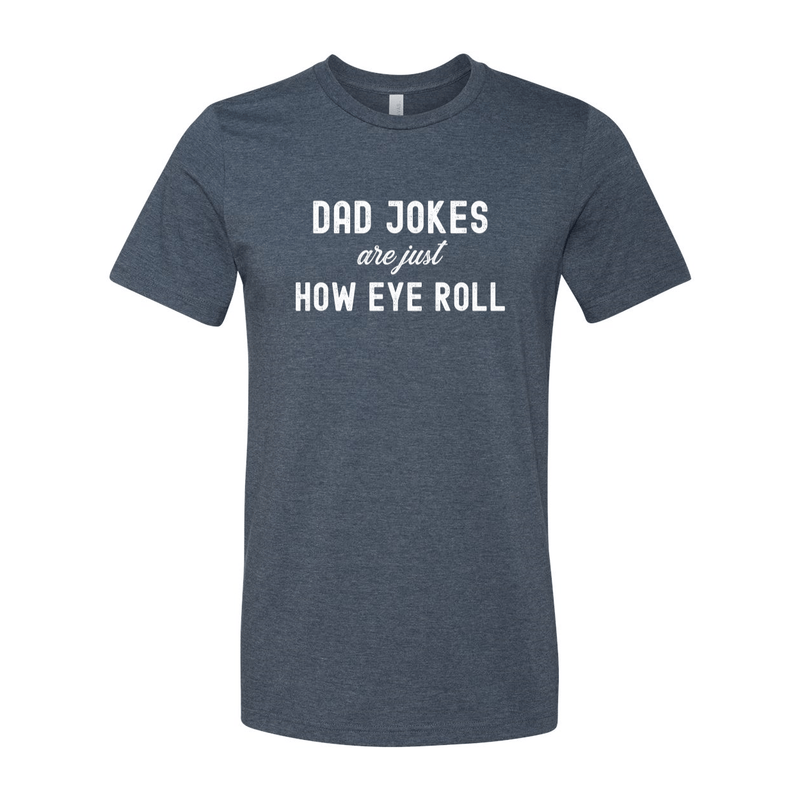 Print Melon Inc. T-Shirts S / Heather Navy dad jokes are just print melon 100610